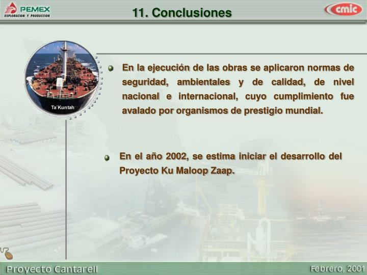 En el año 2002, se estima iniciar el desarrollo del Proyecto Ku Maloop Zaap.