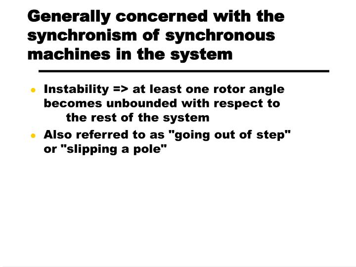 Generally concerned with the synchronism of synchronous machines in the system