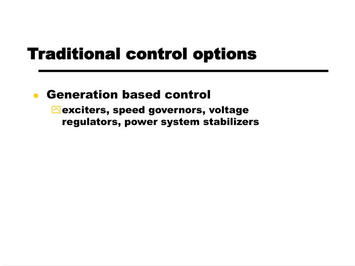 Traditional control options