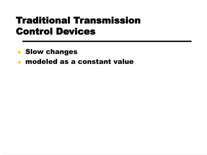 Traditional Transmission Control Devices
