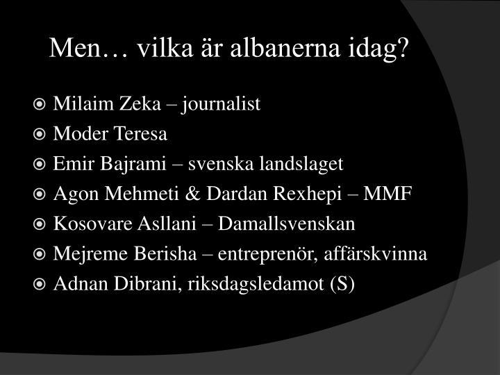 Men… vilka är albanerna idag?