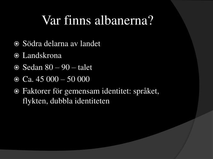 Var finns albanerna?