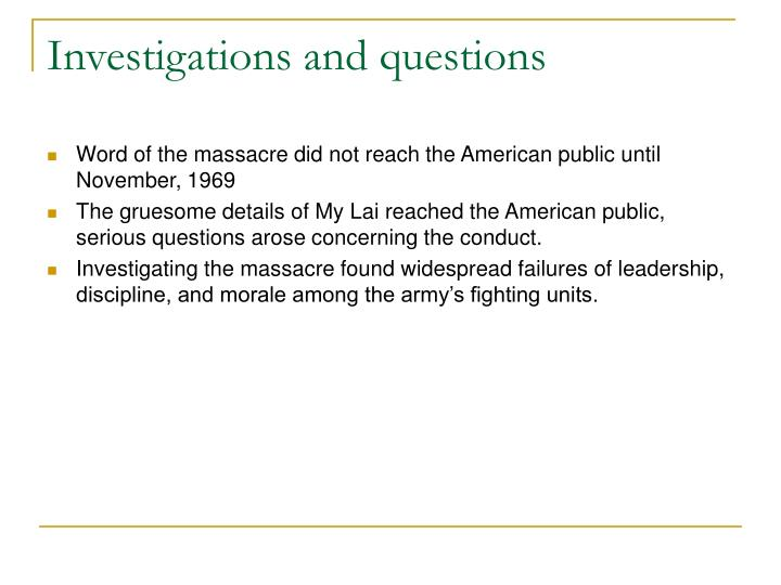 Investigations and questions