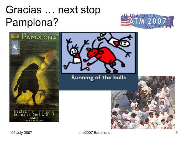Gracias … next stop Pamplona?