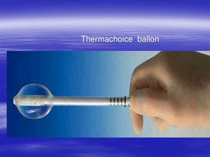 Thermachoice  ballon