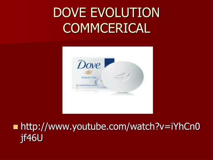 DOVE EVOLUTION COMMCERICAL