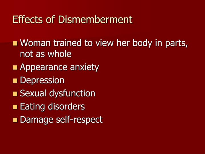 Effects of Dismemberment