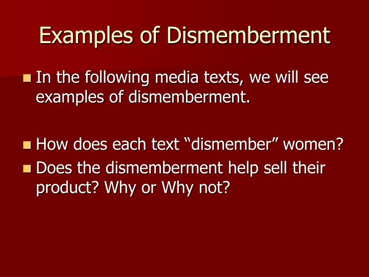 Examples of Dismemberment