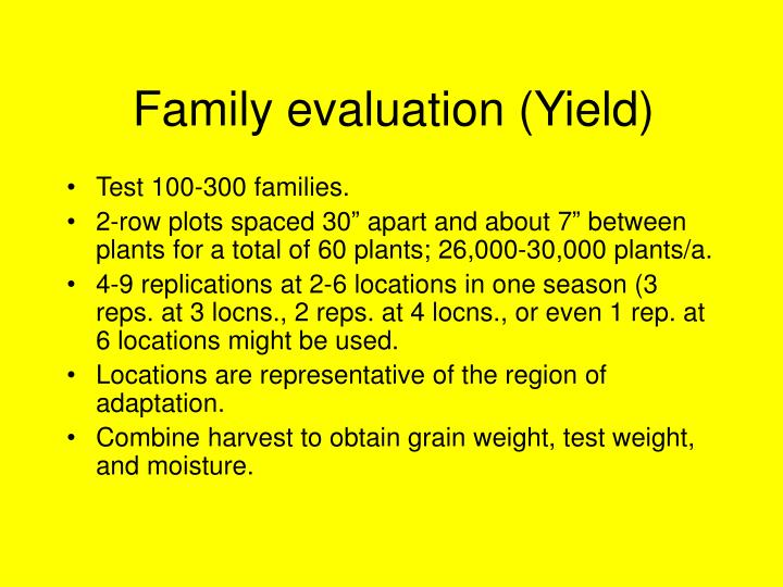 Family evaluation (Yield)