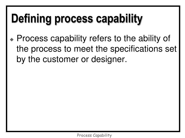 Defining process capability