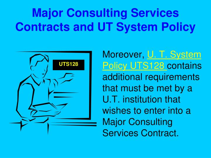 Major Consulting Services Contracts and UT System Policy
