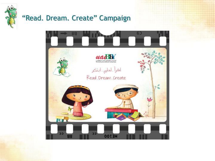"""""""Read. Dream. Create"""" Campaign"""