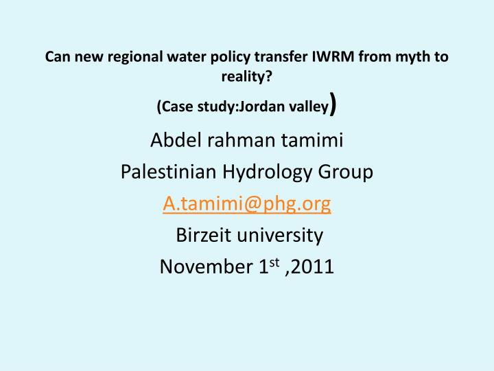 Can new regional water policy transfer iwrm from myth to reality case study jordan valley