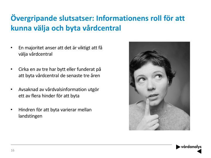 Övergripande slutsatser: Informationens roll för att kunna välja och byta vårdcentral