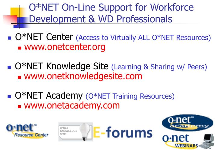 O*NET On-Line Support for Workforce Development & WD Professionals