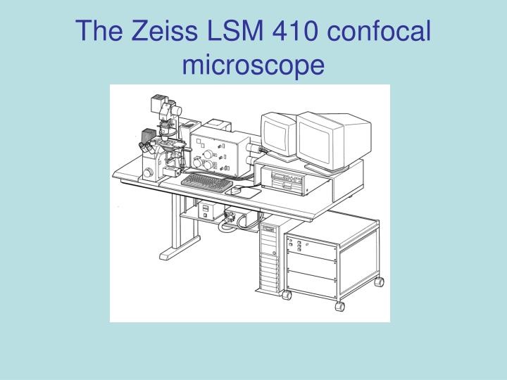 The Zeiss LSM 410 confocal microscope