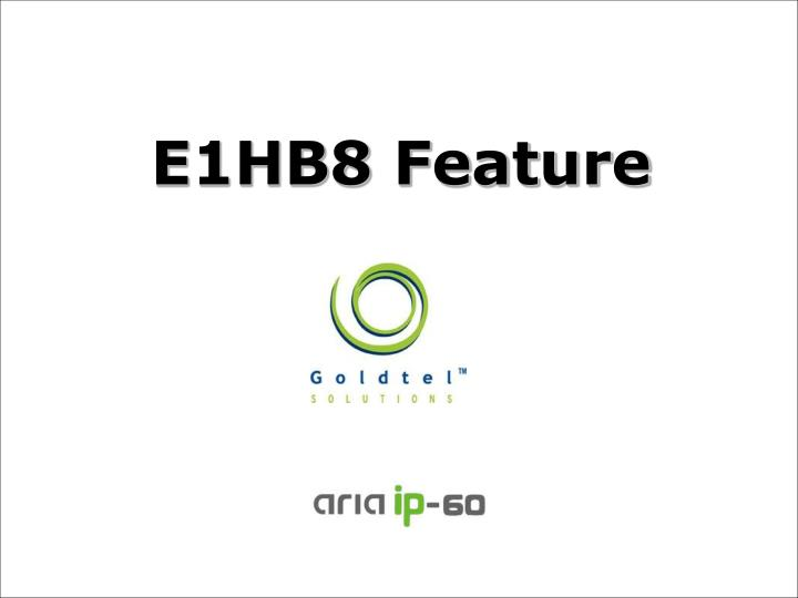 E1HB8 Feature
