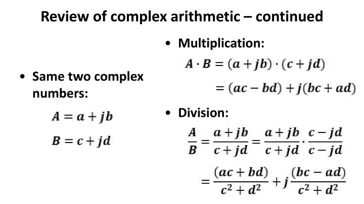Review of complex arithmetic – continued