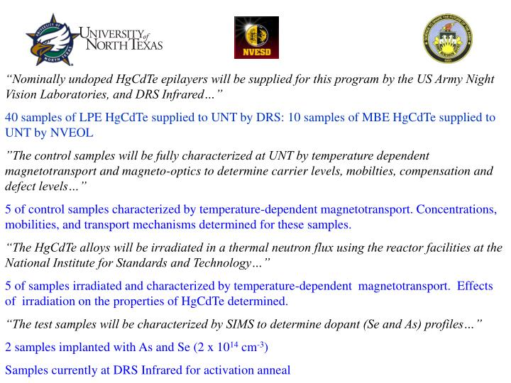 """Nominally undoped HgCdTe epilayers will be supplied for this program by the US Army Night Vision Laboratories, and DRS Infrared…"""