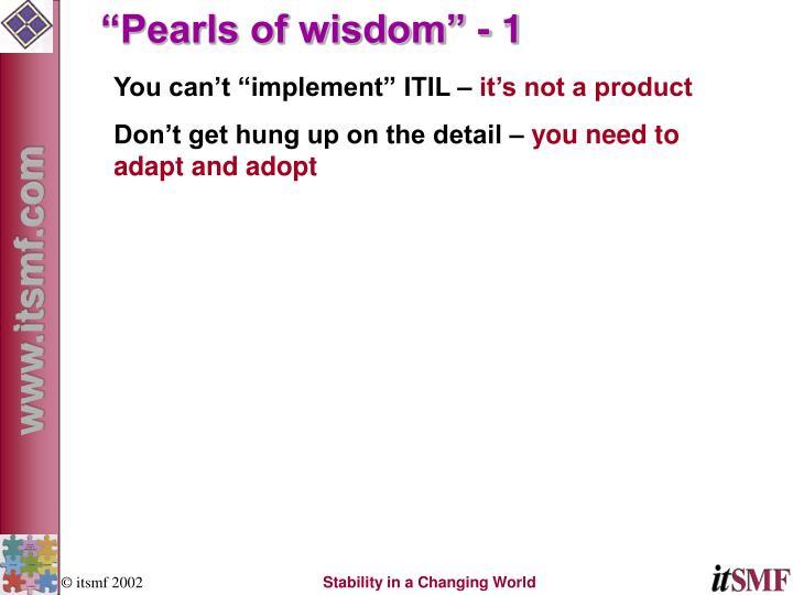 """Pearls of wisdom"" - 1"