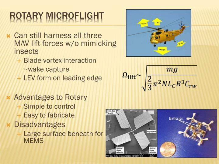 Can still harness all three MAV lift forces w/o mimicking insects