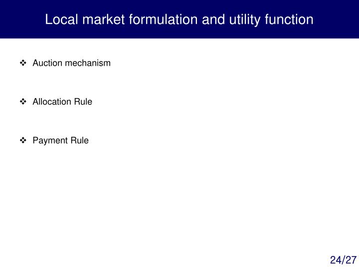 Local market formulation and utility function