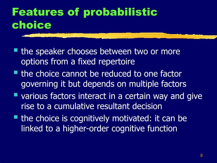 Features of probabilistic choice