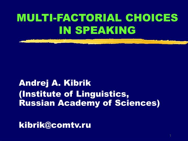 MULTI-FACTORIAL CHOICES IN SPEAKING