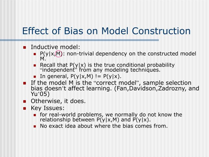Effect of Bias on Model Construction