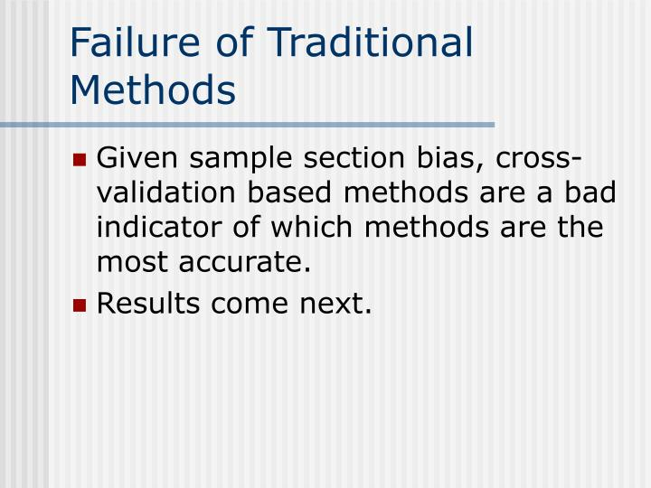 Failure of Traditional Methods