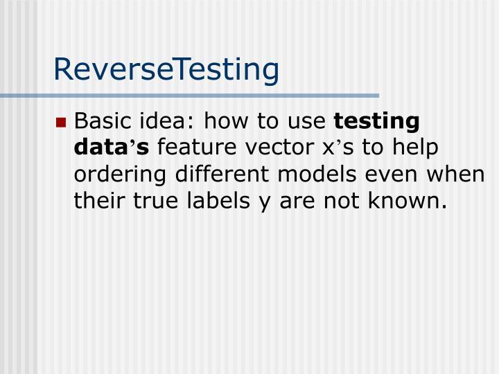 ReverseTesting