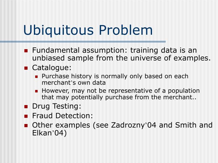 Ubiquitous Problem