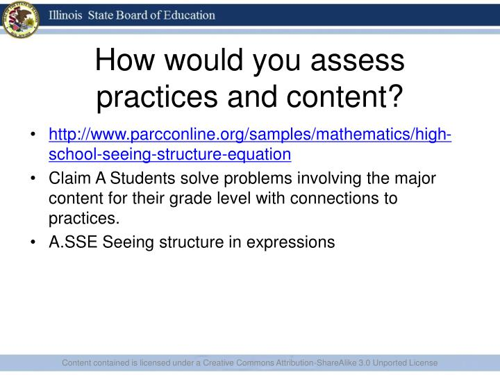 How would you assess practices and content?