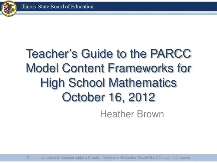 Teacher's Guide to the PARCC Model Content Frameworks for High School Mathematics