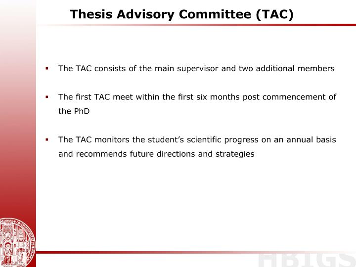 thesis advisory committee The role of the thesis advisory committee monitor progress of the student in the program and academic performance provide guidance on the conduct of the research.