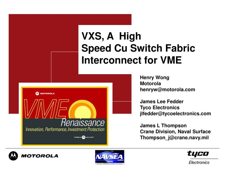 Vxs a high speed cu switch fabric interconnect for vme