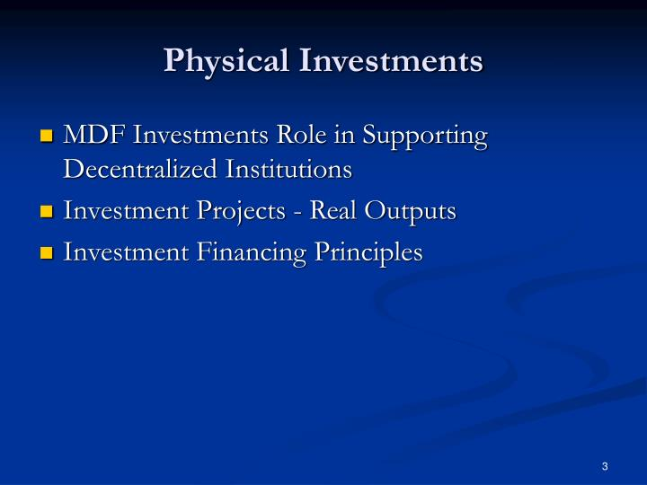 Physical Investments
