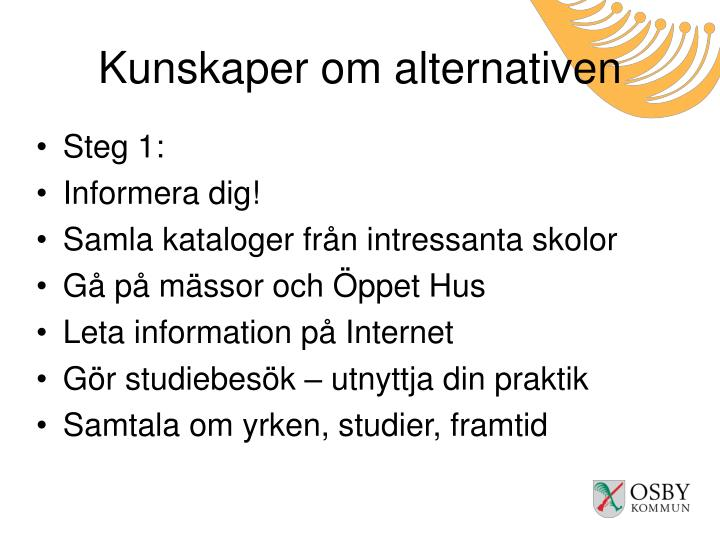 Kunskaper om alternativen