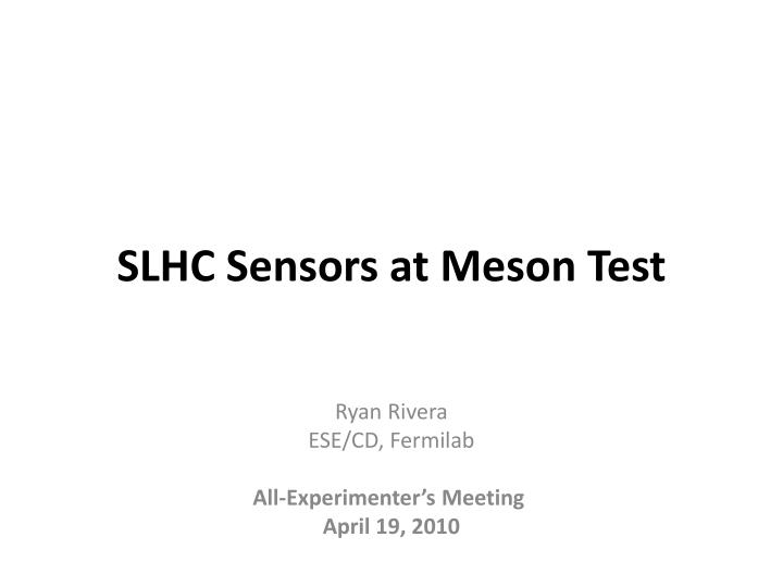 Slhc sensors at meson test