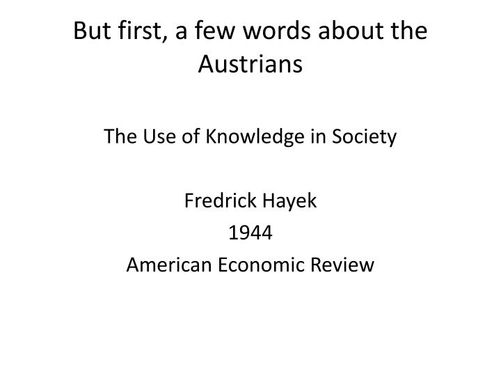 But first, a few words about the Austrians