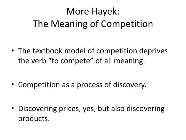More Hayek: