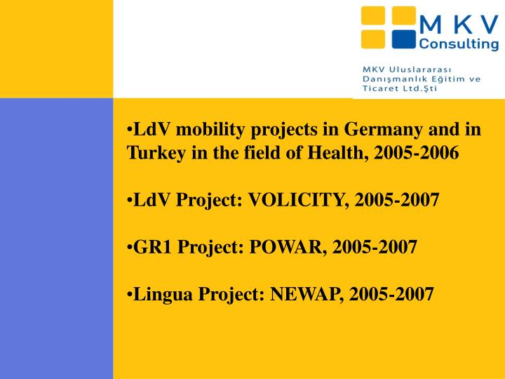 LdV mobility projects in Germany and in Turkey in the field of Health, 2005-2006
