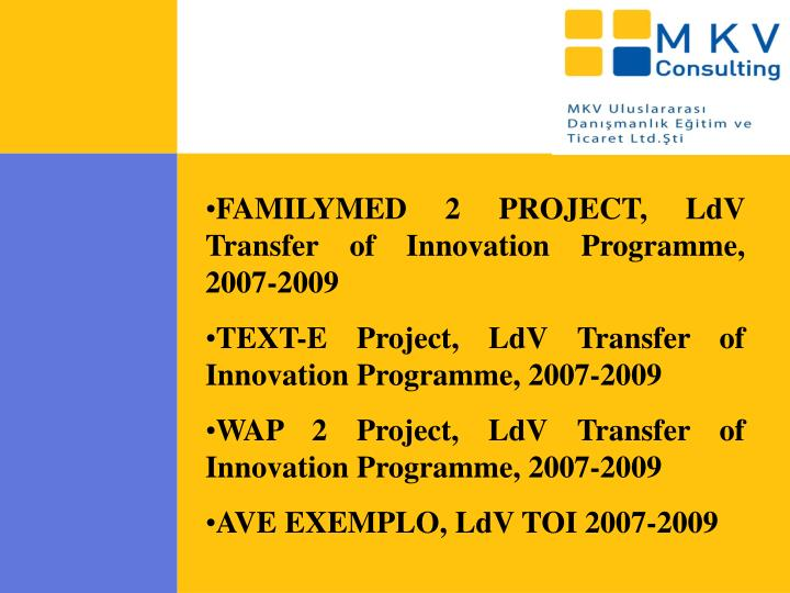 FAMILYMED 2 PROJECT, LdV Transfer of Innovation Programme, 2007-2009