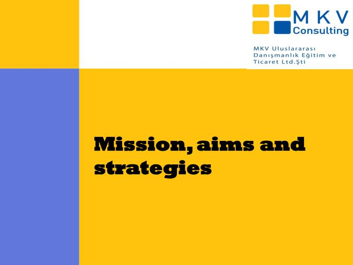 Mission, aims and strategies