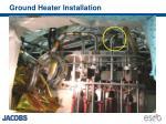 ground heater installation