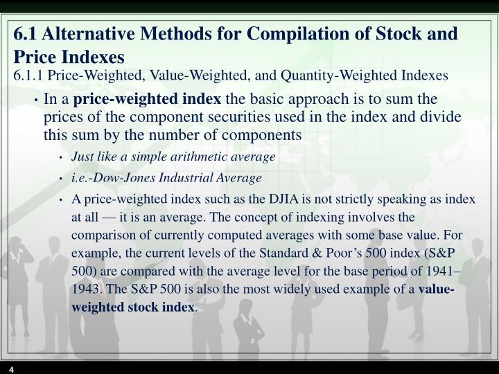 6.1 Alternative Methods for Compilation of Stock and Price Indexes