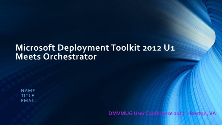 Microsoft deployment toolkit 2012 u1 meets orchestrator