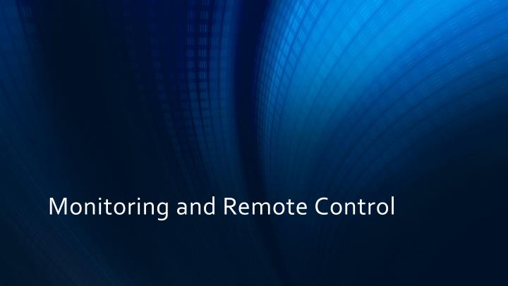 Monitoring and Remote