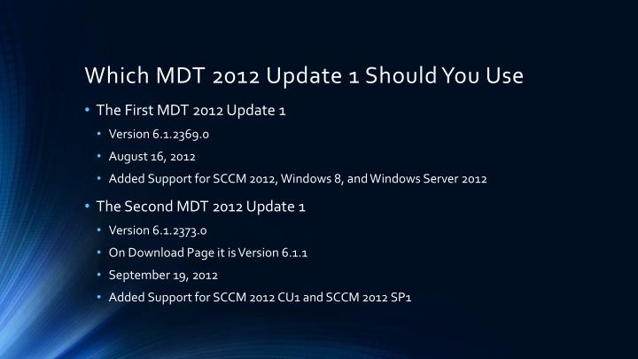 Which MDT 2012 Update 1 Should You Use