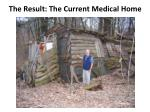 the result the current medical home